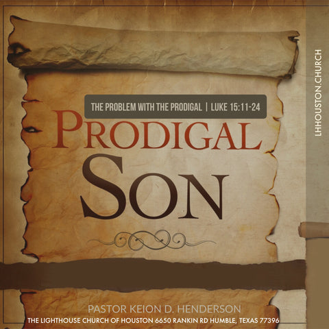 The Problem With The Prodigal  #FindingJesus @PastorKeion Henderson  (mp3)