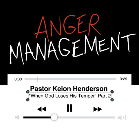 "Anger Management Pt 2 ""When God Loses His Temper' (mp3)"