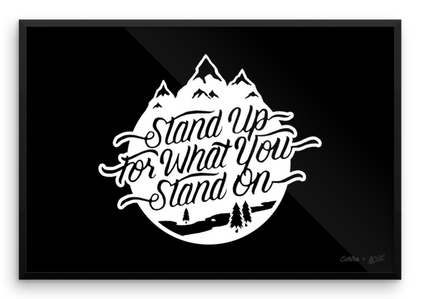 Stand Up For What You Stand On Poster - Echtra Outfitters