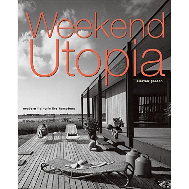 Weekend Utopia by Alastair Gordon