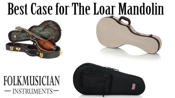Best Case for The Loar Mandolin