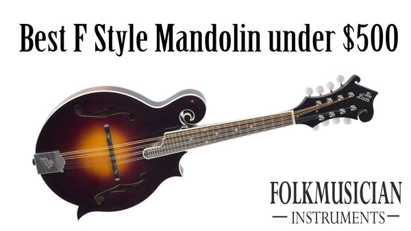 Best F-style mandolin under $500