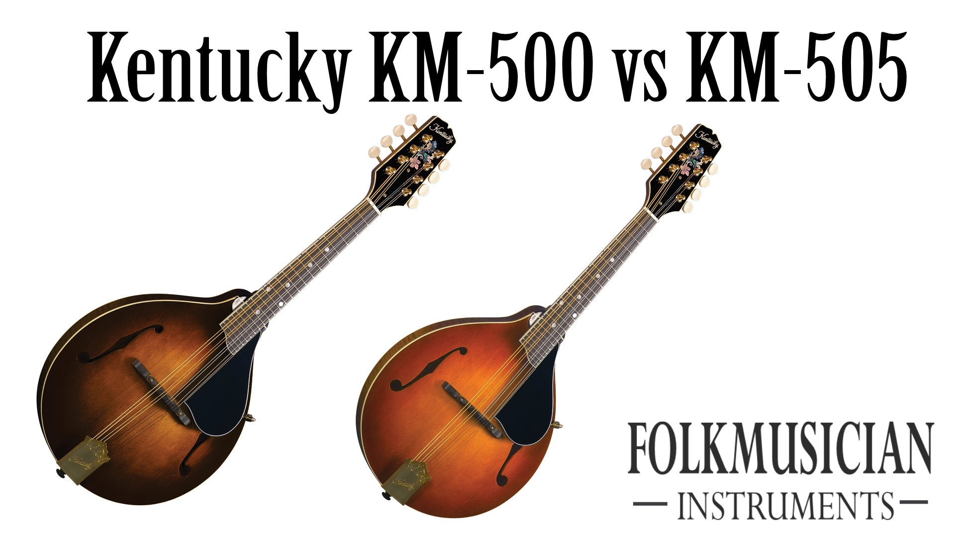 Kentucky KM-500 vs KM-505 Mandolin - Folkmusician