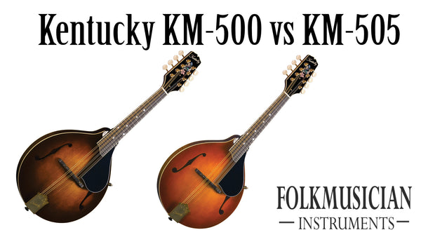 Kentucky KM-500 vs KM-505 Mandolin