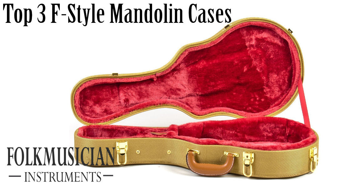 Top 3 F-style Mandolin cases