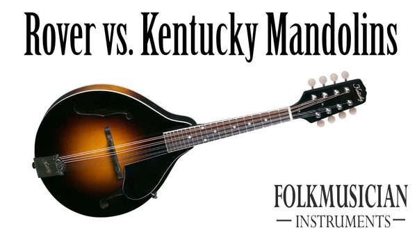 Rover vs Kentucky Mandolins