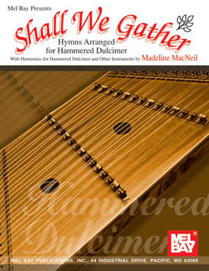 Shall We Gather Hymns Arranged For Hammered Dulcimer Book