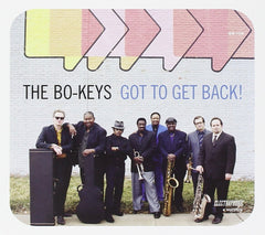 The Bo Keys - Got To Get Back