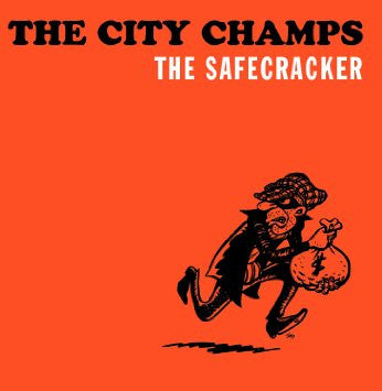 "The City Champs - ""The Safecracker"" CD and LP"