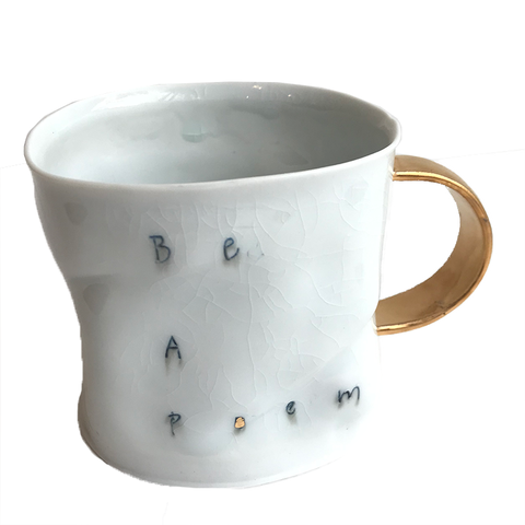 Be A Poem Mug (Gold Handle)