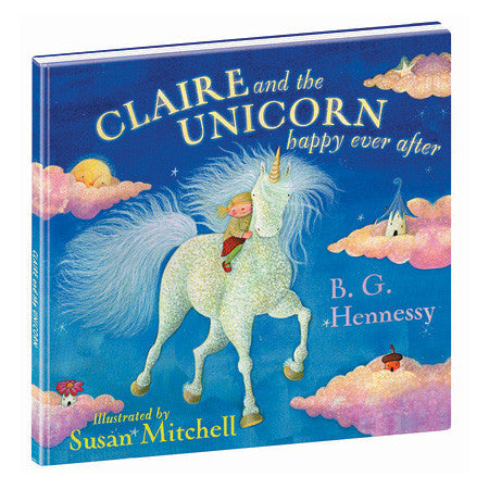 CLAIRE AND THE UNICORN, HAPPY EVER AFTER HARDCOVER BOOK - Toyabella.com