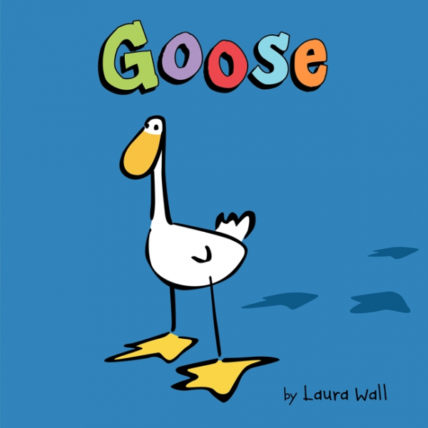 Goose by Laura Wall/ Illustrated by Laura Wall - Toyabella.com