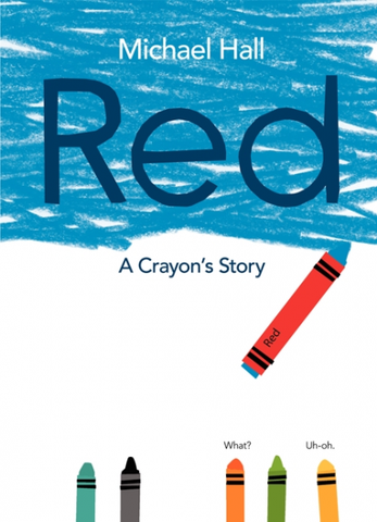Red A Crayon's Story by Michael Hall/ Illustrated by Michael Hall - Toyabella.com