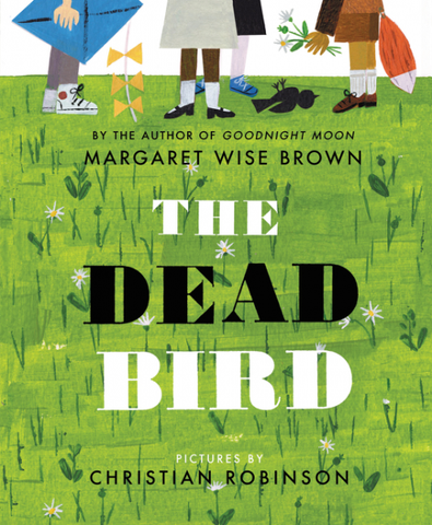 The Dead Bird by Margaret Wise Brown/ Illustrated by Christian Robinson - Toyabella.com