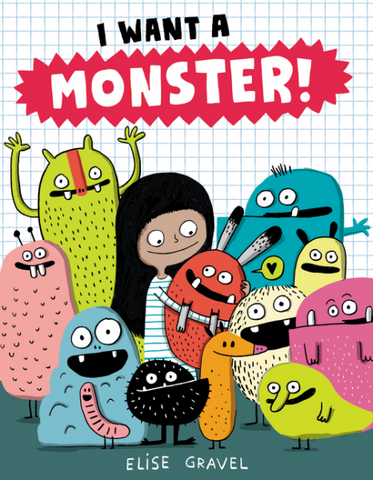 I Want a Monster! by Elise Gravel/ Illustrated by Elise Gravel - Toyabella.com