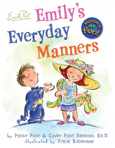 Emily's Everyday Manners by Cindy Post Senning, Peggy Post/ Illustrated by Steve Bjorkman - Toyabella.com