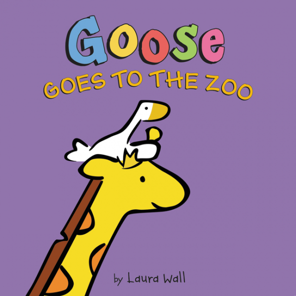 Goose Goes to the Zoo by Laura Wall/ Illustrated by Laura Wall - Toyabella.com