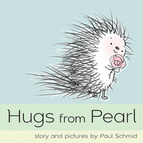 Hugs from Pearl by Paul Schmid/ Illustrated by Paul Schmid - Toyabella.com