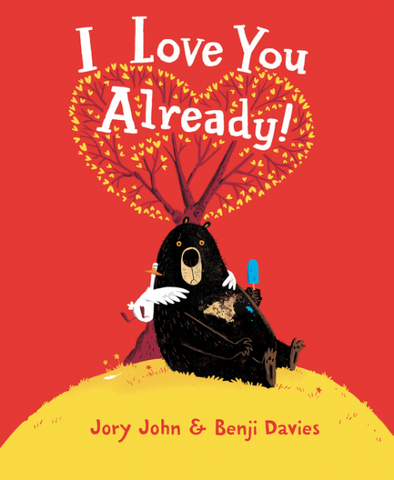 I Love You Already! by Jory John/ Illustrated by Benji Davies - Toyabella.com