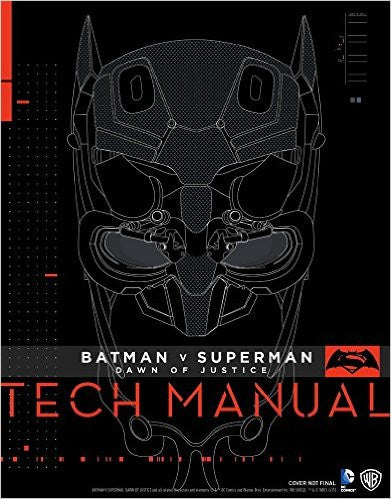Batman V Superman: Dawn Of Justice: - Tech Manual Hard Cover