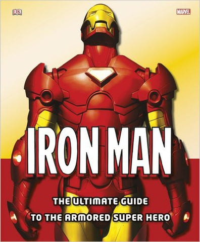 Iron Man: The Ultimate Guide to the Armored Super Hero Hardcover