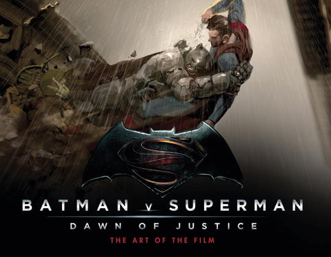 BATMAN V SUPERMAN: DAWN OF JUSTICE - THE ART OF THE FILM