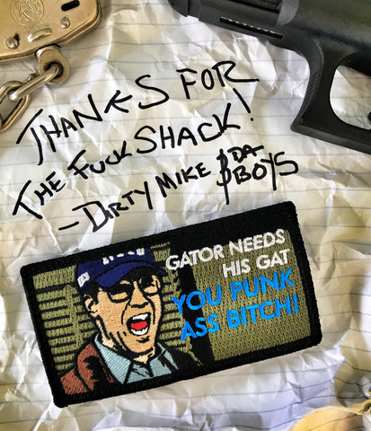 "The Other Guys ""Gator Needs His Gat You Punk Ass Bitch"" Morale Patch"