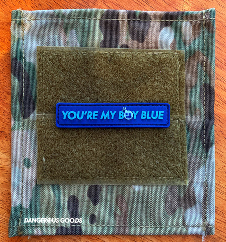 "Dangerous Goods ""You're My Boy Blue"" Old School Glow-In-The-Dark PVC Morale Patch"