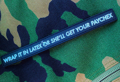 "Dangerous Goods™️ ""Wrap It In Latex Or She'll Get Your Paychex"" PVC Morale Patch"