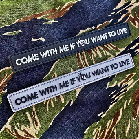 "Dangerous Goods™ ""Come With Me If You Want To Live"" Terminator PVC Morale Patch - 2 Color Options"