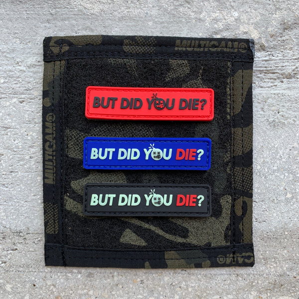 "Dangerous Goods ""But Did You Die?"" PVC Morale Patch - 3 Color Options"
