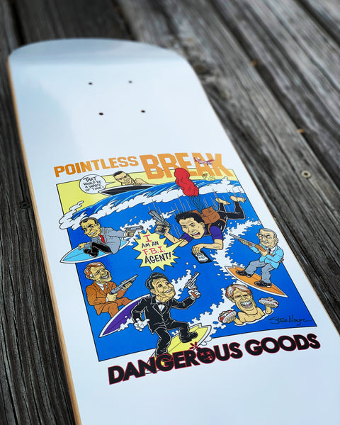 Dangerous Goods X Steve Nazar 'POINTLESS BREAK' Skateboard Deck