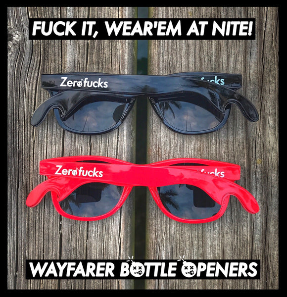ZERO FUCKS WAYFARER BOTTLE OPENER SUNGLASSES - 2 COLOR OPTIONS