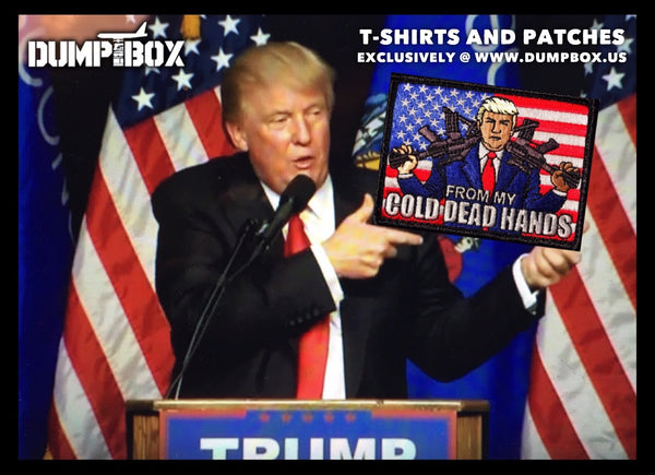 """NEW""  A DUMP BOX ORIGINAL 'FROM MY COLD DEAD HANDS' PRESIDENT TRUMP 2A MORALE PATCH"
