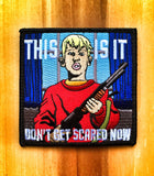 """THIS IS IT DON'T GET SCARED NOW"" HOME ALONE MORALE PATCH"