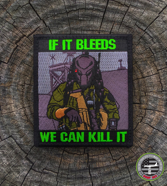 "PREDATOR ""IF IT BLEEDS WE CAN KILL IT"" MILITARY MORALE PATCH"
