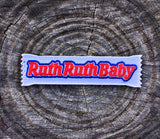 "GOONIES ""RUTH RUTH BABY"" SLOTH'S CANDY BAR MORALE PATCH - 2 OPTIONS"