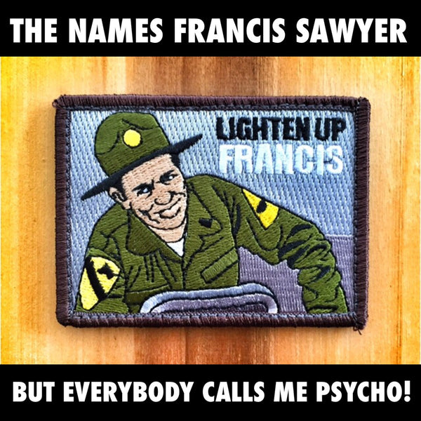 "STRIPES SGT. HULKA AKA THE BIG TOE ""LIGHTEN UP FRANCIS"" MORALE PATCH"