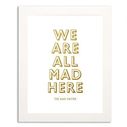 MAD HERE GOLD FOIL PRINT
