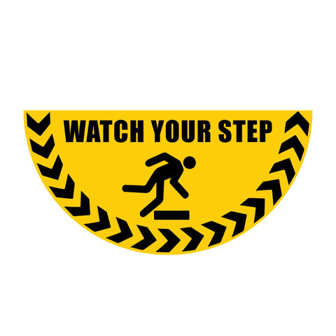 Watch Your Step Half-Circle Floor Warning Sign