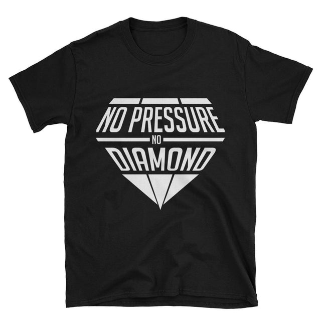 No pressure no diamond, Short-Sleeve Unisex T-Shirt, graphic tee, - Cali Diamond
