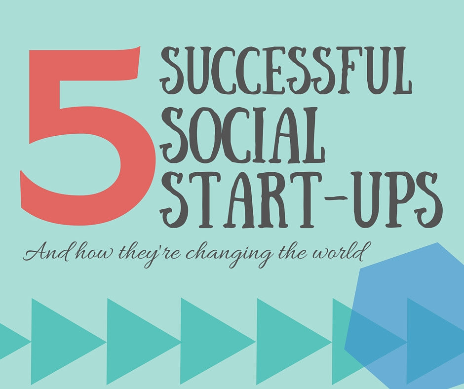 5 Successful Socially Responsible Start-Ups