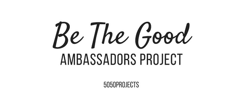 Be The Good Ambassadors Project