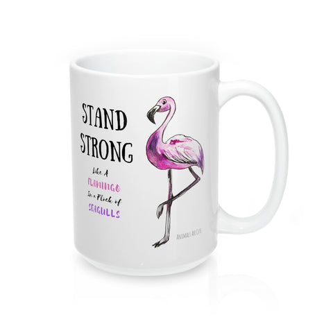 Flamingos Stand Strong Mug 15oz