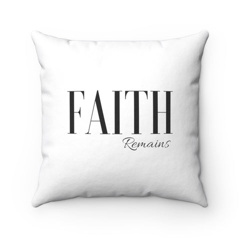 Faith Remains Pillow - 2 in 1 Design