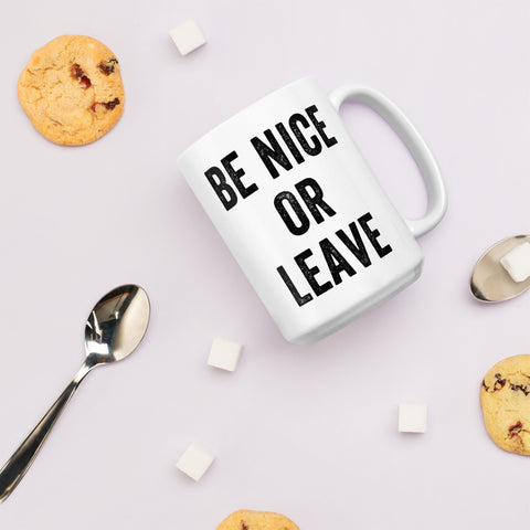 BE NICE OR LEAVE - MUG