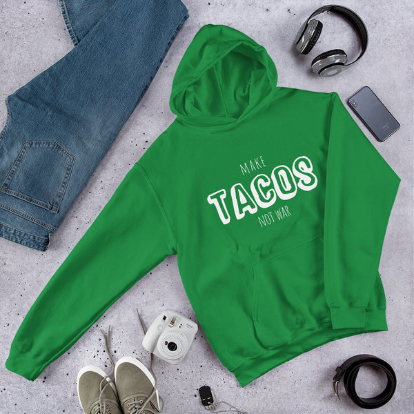 Make Tacos Not War Hooded Sweatshirt