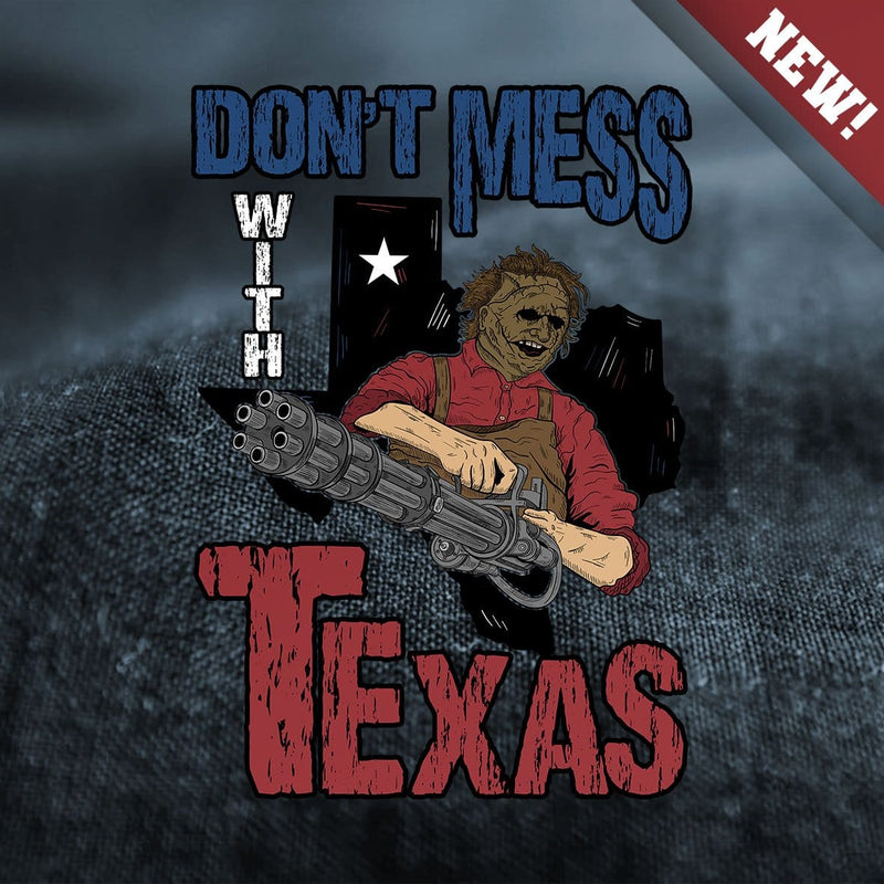 Don't Mess With Texas (Leatherface)