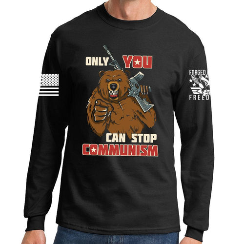 Only You Can Stop Communism Long Sleeve T-shirt