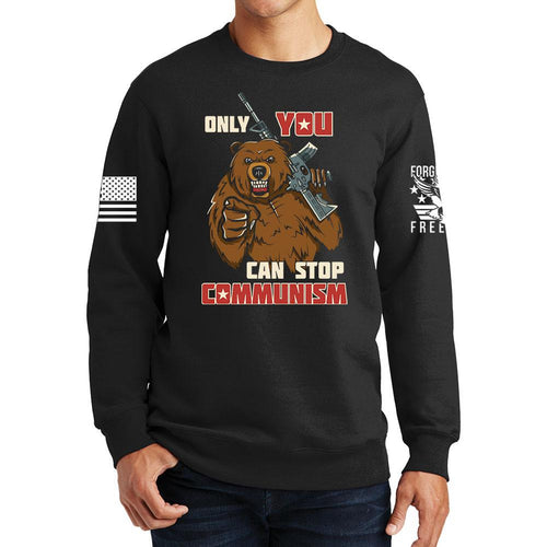 Only You Can Stop Communism Sweatshirt
